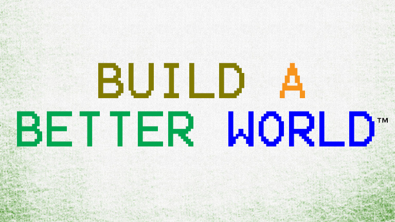 BUILD A BETTER WORLD.jpg
